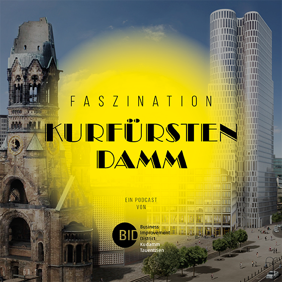 Faszination Kurfuerstendamm - ein Podcast des BID
