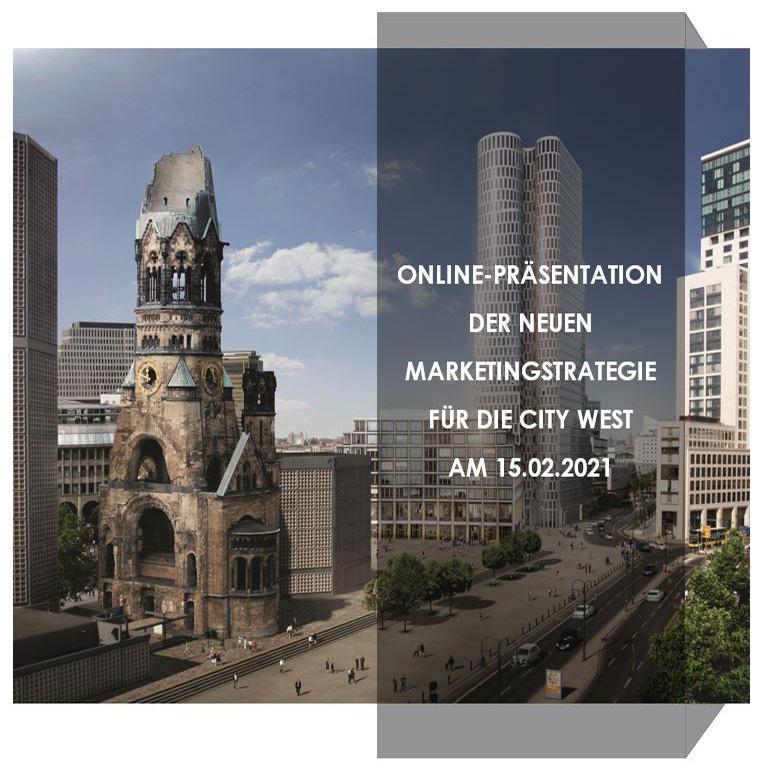 Anmeldung zur Online-Präsentation der neuen Marketingstrategie für die City West am 15.02.2021, 13 – 14 Uhr